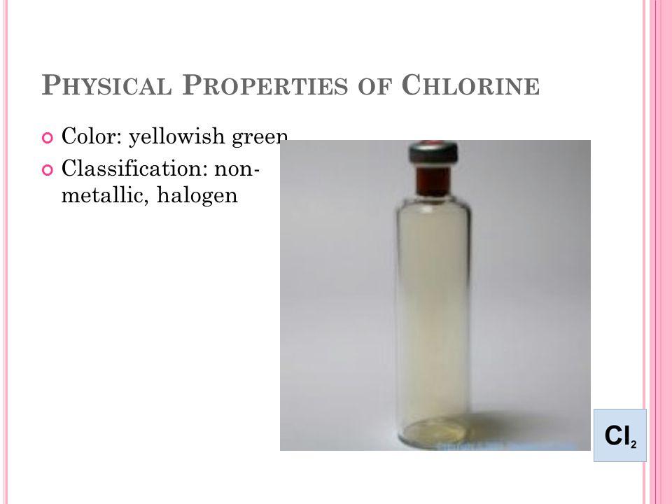 C HLORINE By: Lauren http://www.webelements.com/chlorinehttp://www.webelements.com/chlorine/