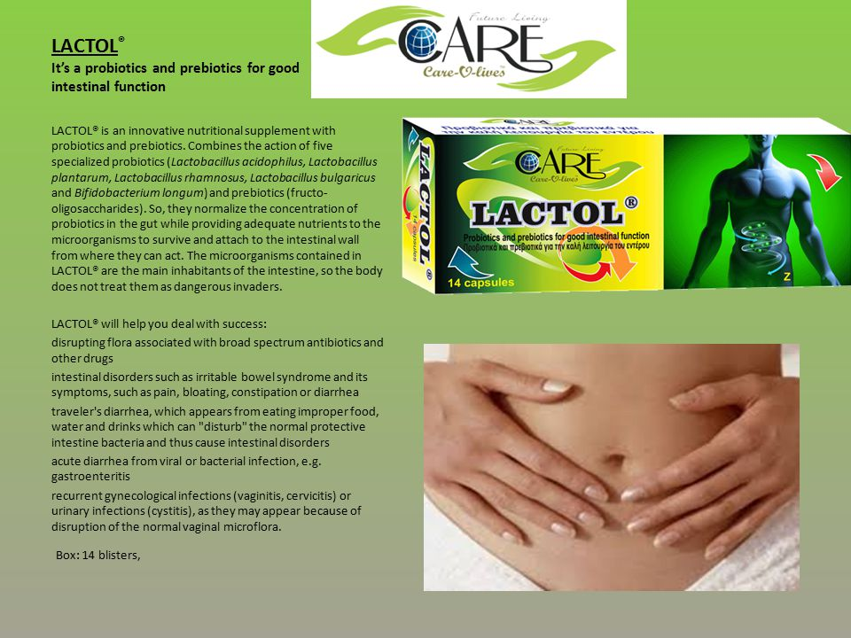 LACTOL ® It's a probiotics and prebiotics for good intestinal function LACTOL® is an innovative nutritional supplement with probiotics and prebiotics.
