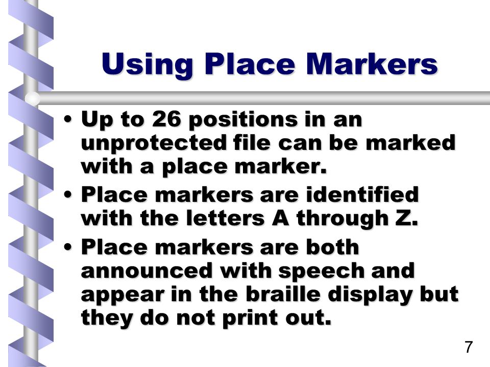 7 Using Place Markers Up to 26 positions in an unprotected file can be marked with a place marker.Up to 26 positions in an unprotected file can be marked with a place marker.