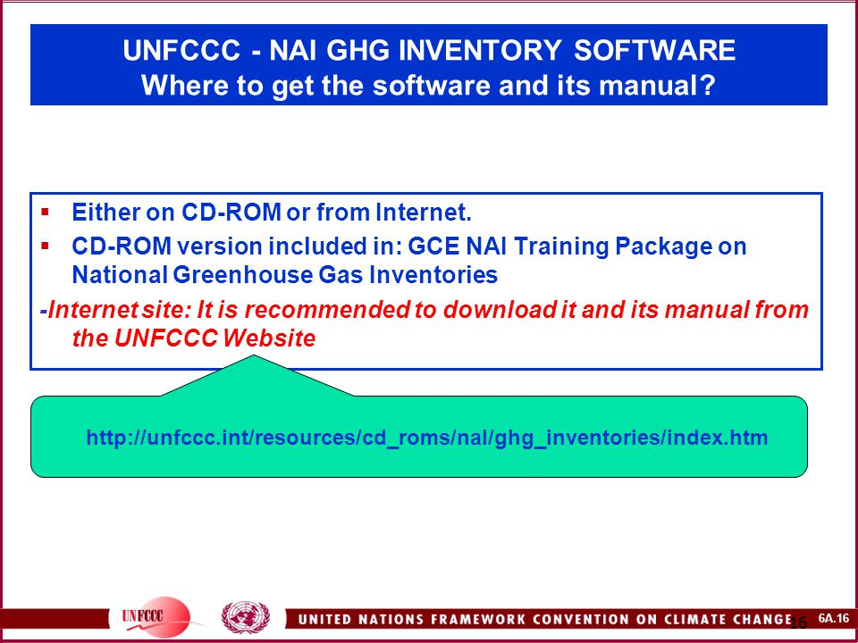 6A.16 16 UNFCCC - NAI GHG INVENTORY SOFTWARE Where to get the software and its manual.