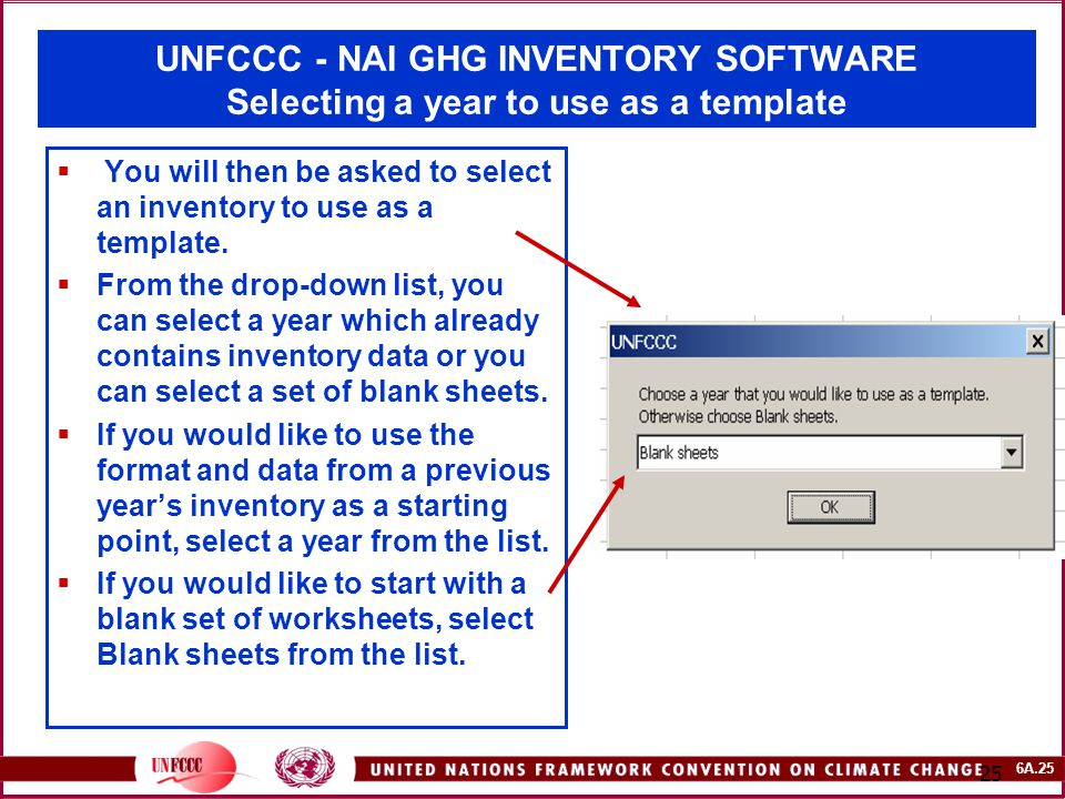 6A.25 25 UNFCCC - NAI GHG INVENTORY SOFTWARE Selecting a year to use as a template  You will then be asked to select an inventory to use as a template.