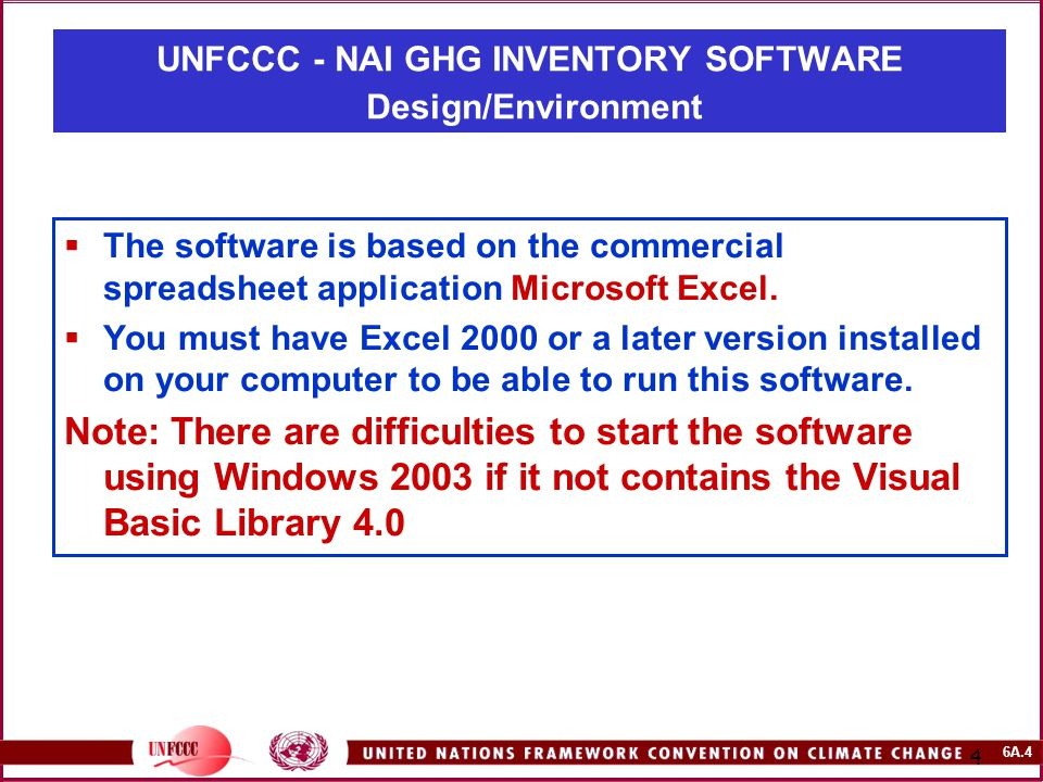 6A.4 4  The software is based on the commercial spreadsheet application Microsoft Excel.  You must have Excel 2000 or a later version installed on y