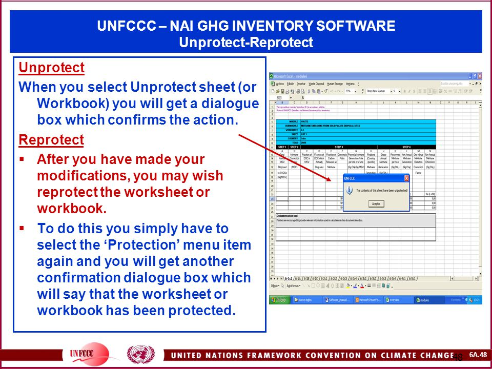 6A.48 48 UNFCCC – NAI GHG INVENTORY SOFTWARE Unprotect-Reprotect Unprotect When you select Unprotect sheet (or Workbook) you will get a dialogue box which confirms the action.