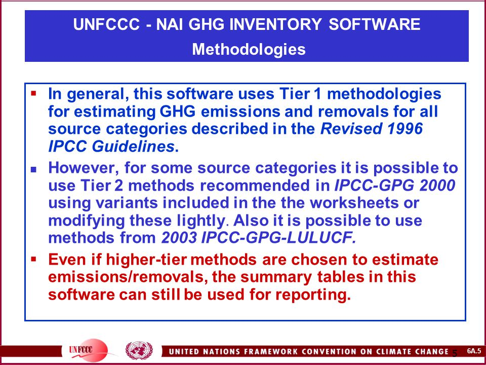 6A.5 5  In general, this software uses Tier 1 methodologies for estimating GHG emissions and removals for all source categories described in the Revi
