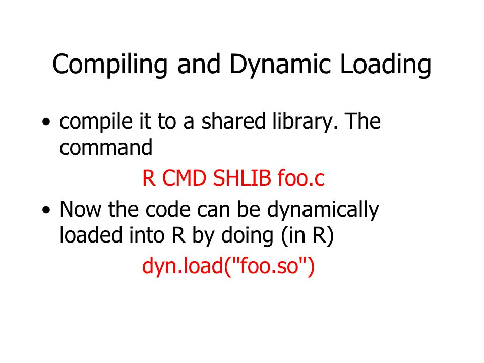 Compiling and Dynamic Loading compile it to a shared library.