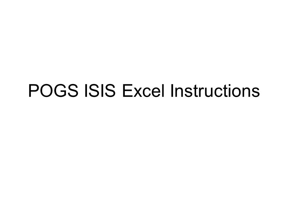 POGS ISIS Excel Instructions