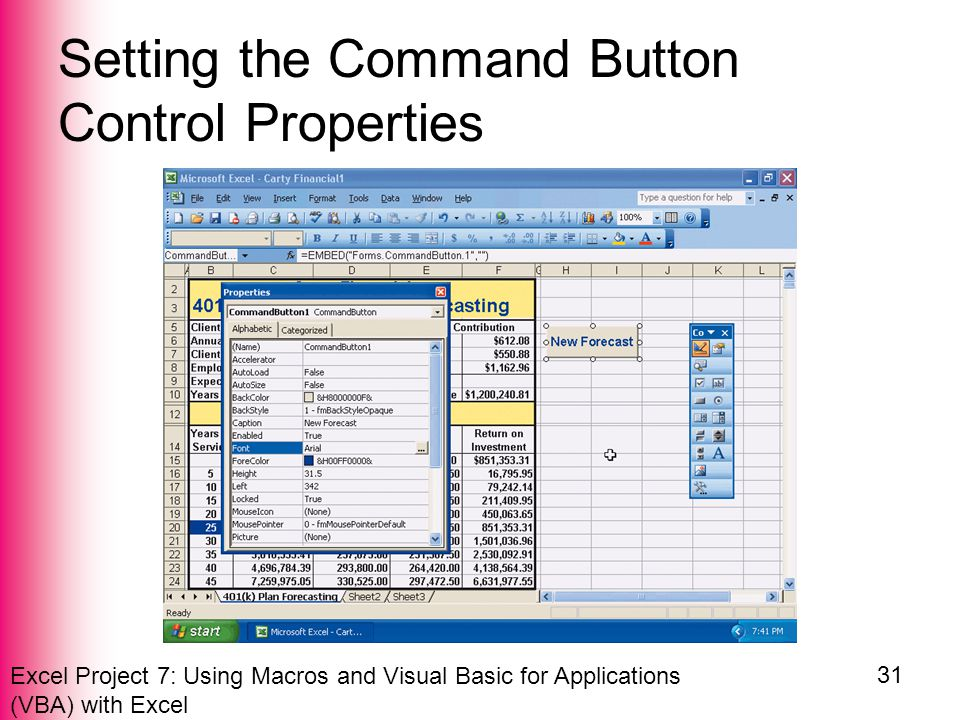 Excel Project 7: Using Macros and Visual Basic for Applications (VBA) with Excel 31 Setting the Command Button Control Properties