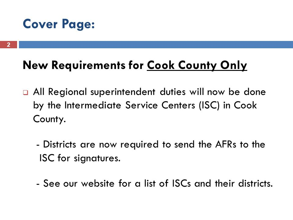 2 Cover Page: New Requirements for Cook County Only  All Regional superintendent duties will now be done by the Intermediate Service Centers (ISC) in Cook County.