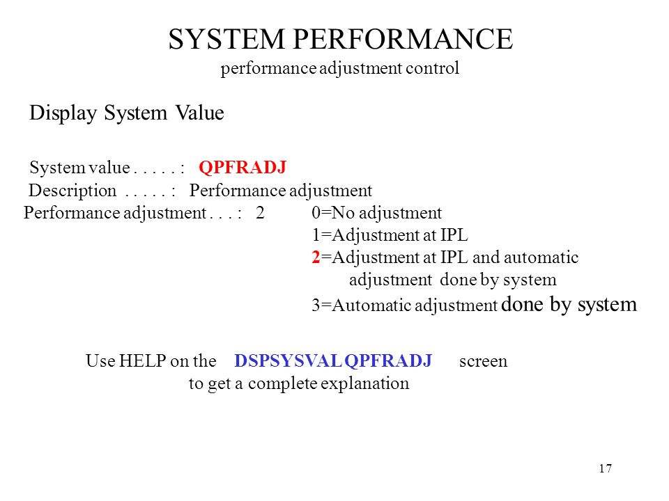 17 Display System Value System value..... : QPFRADJ Description.....