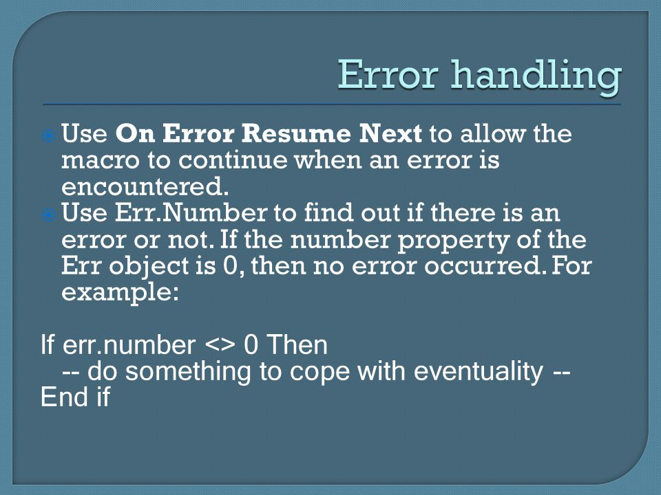  Use On Error Resume Next to allow the macro to continue when an error is encountered.  Use Err.Number to find out if there is an error or not. If t