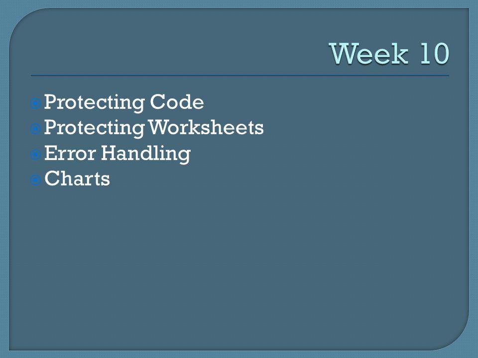  Protecting Code  Protecting Worksheets  Error Handling  Charts