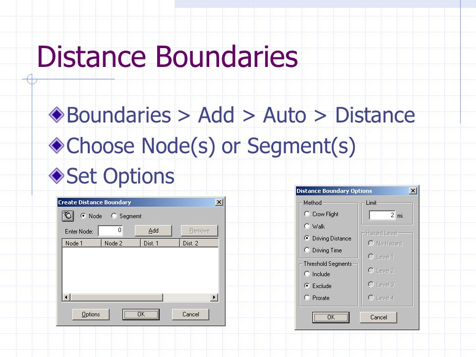 Distance Boundaries Boundaries > Add > Auto > Distance Choose Node(s) or Segment(s) Set Options
