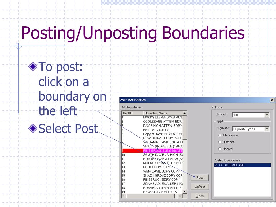 Posting/Unposting Boundaries To post: click on a boundary on the left Select Post