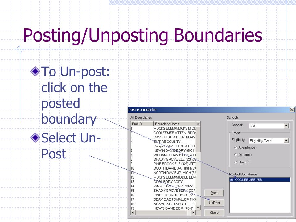 Posting/Unposting Boundaries To Un-post: click on the posted boundary Select Un- Post
