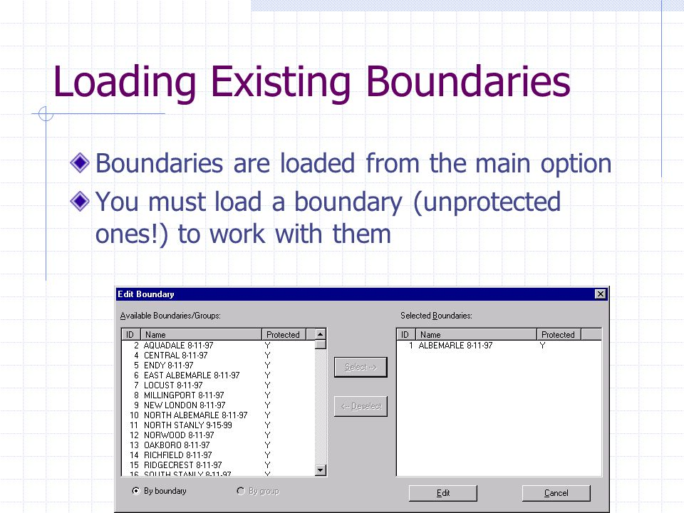 Loading Existing Boundaries Boundaries are loaded from the main option You must load a boundary (unprotected ones!) to work with them