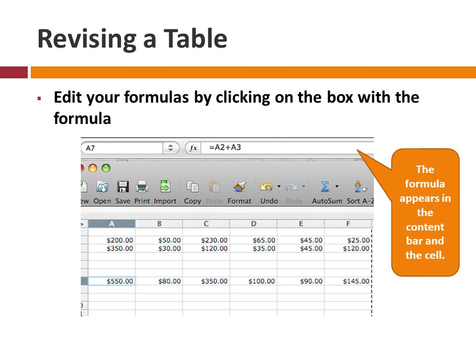 Revising a Table  Edit your formulas by clicking on the box with the formula The formula appears in the content bar and the cell.