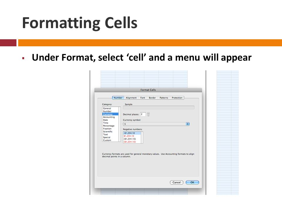 Formatting Cells  Under Format, select 'cell' and a menu will appear