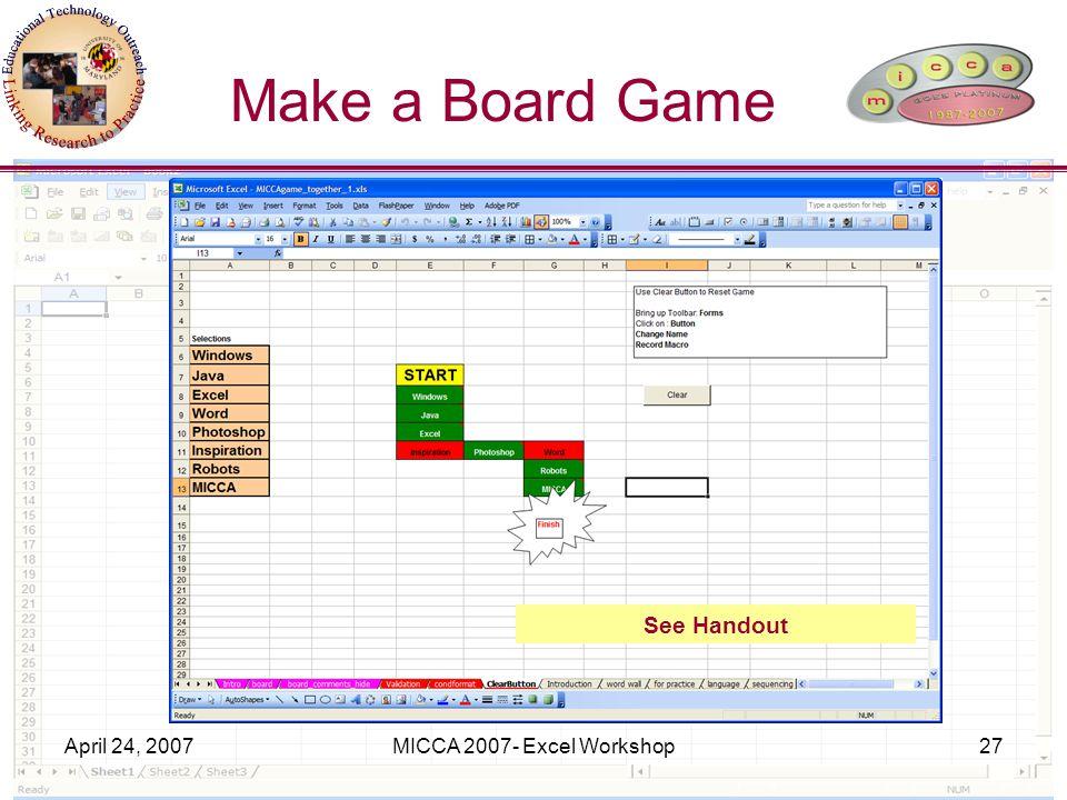 April 24, 2007MICCA 2007- Excel Workshop27 Make a Board Game See Handout