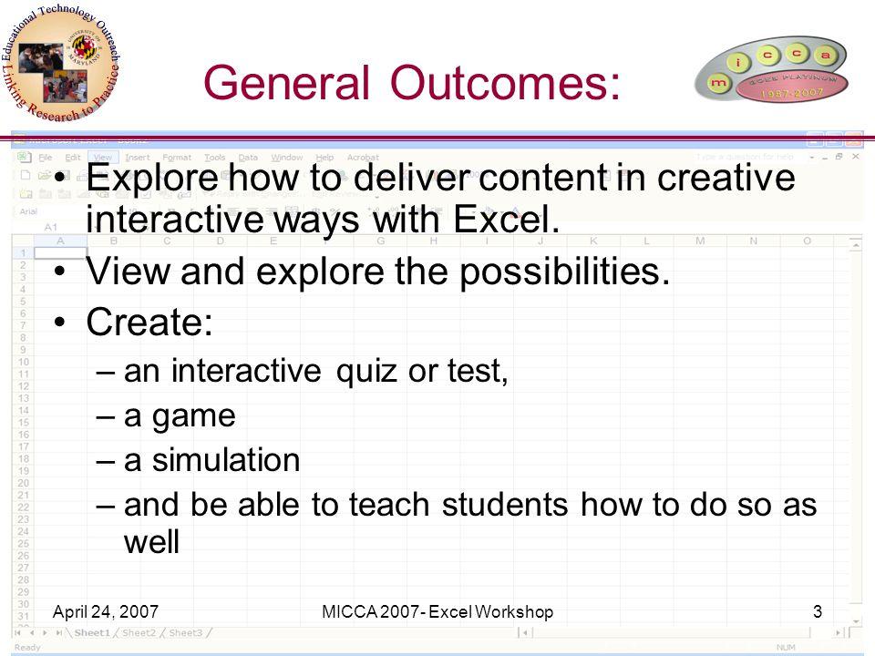April 24, 2007MICCA 2007- Excel Workshop24 Time to Show & Share Break