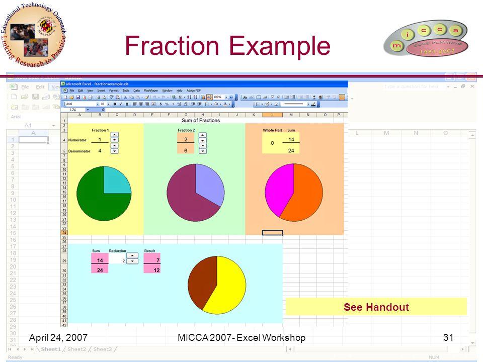 April 24, 2007MICCA 2007- Excel Workshop31 Fraction Example See Handout