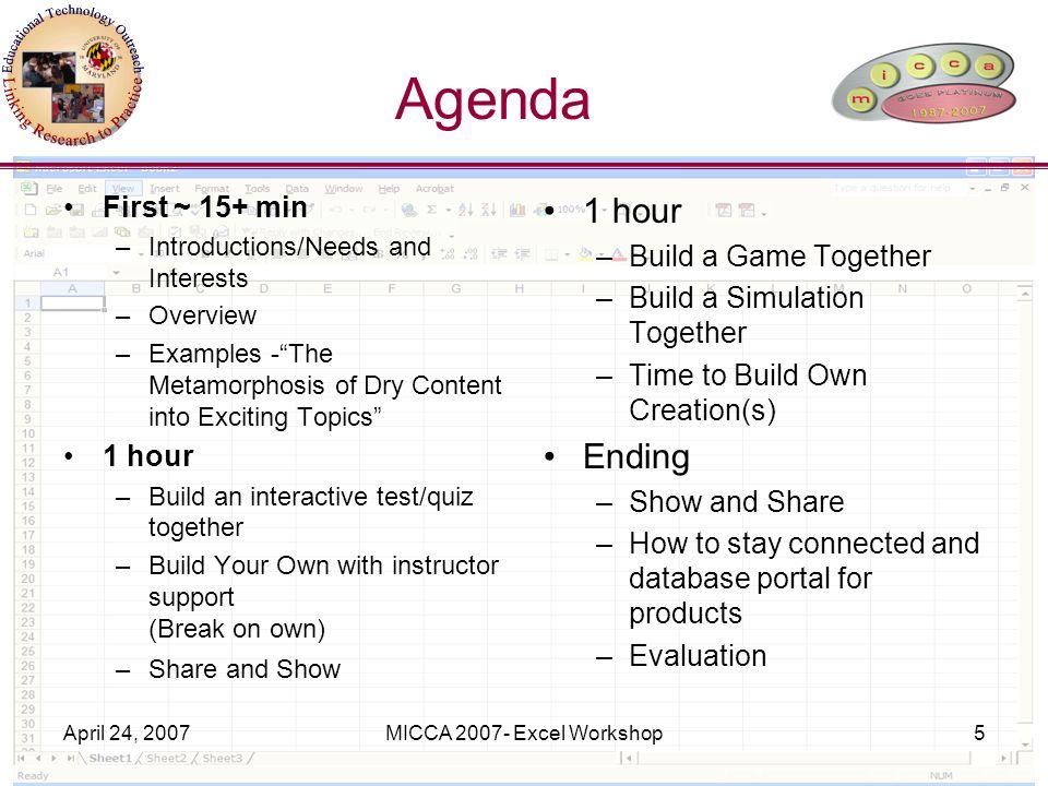 April 24, 2007MICCA 2007- Excel Workshop6 Pre-Assessment Link http://cgi.umd.edu/survey/display?edte choutreach/MICCA2007Prehttp://cgi.umd.edu/survey/display?edte choutreach/MICCA2007Pre