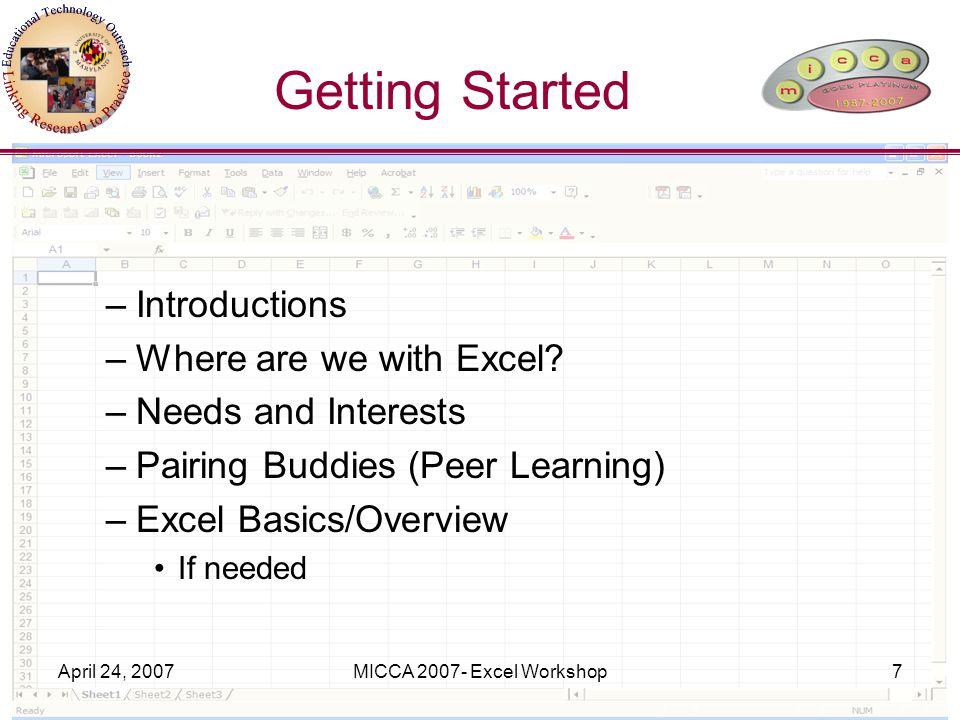 April 24, 2007MICCA 2007- Excel Workshop38 Evaluation Link http://cgi.umd.edu/survey/display?edte choutreach/MICCA2007Evalhttp://cgi.umd.edu/survey/display?edte choutreach/MICCA2007Eval