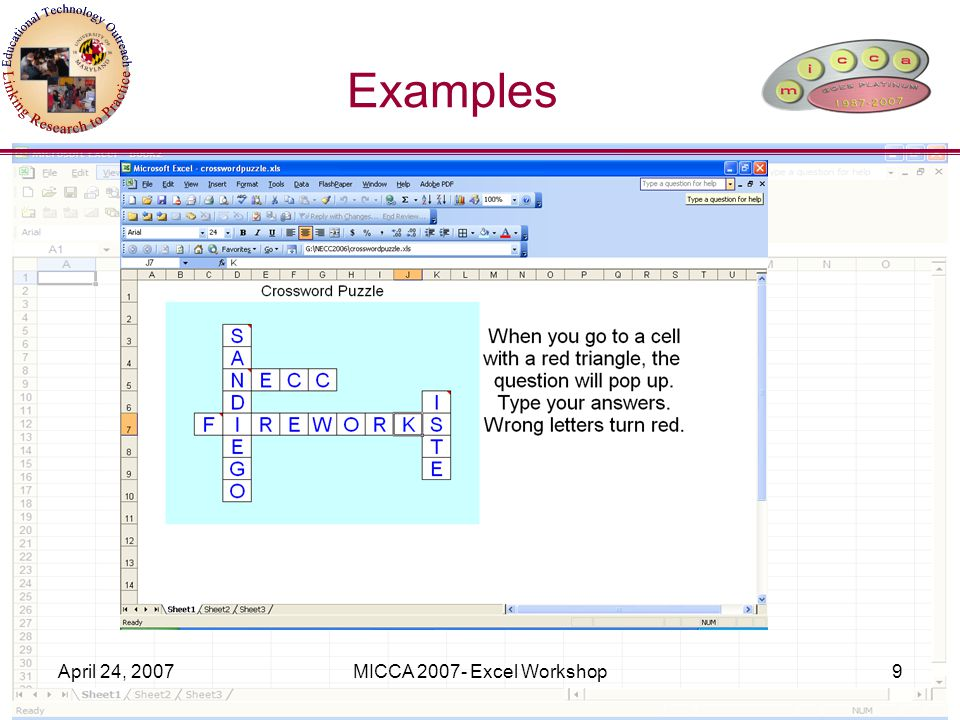 April 24, 2007MICCA 2007- Excel Workshop30 Make a Board Game To Check Answers –Use Conditional Formatting to change color of box if it is correct To Clear Answers –Create a Clear Button and a Macro
