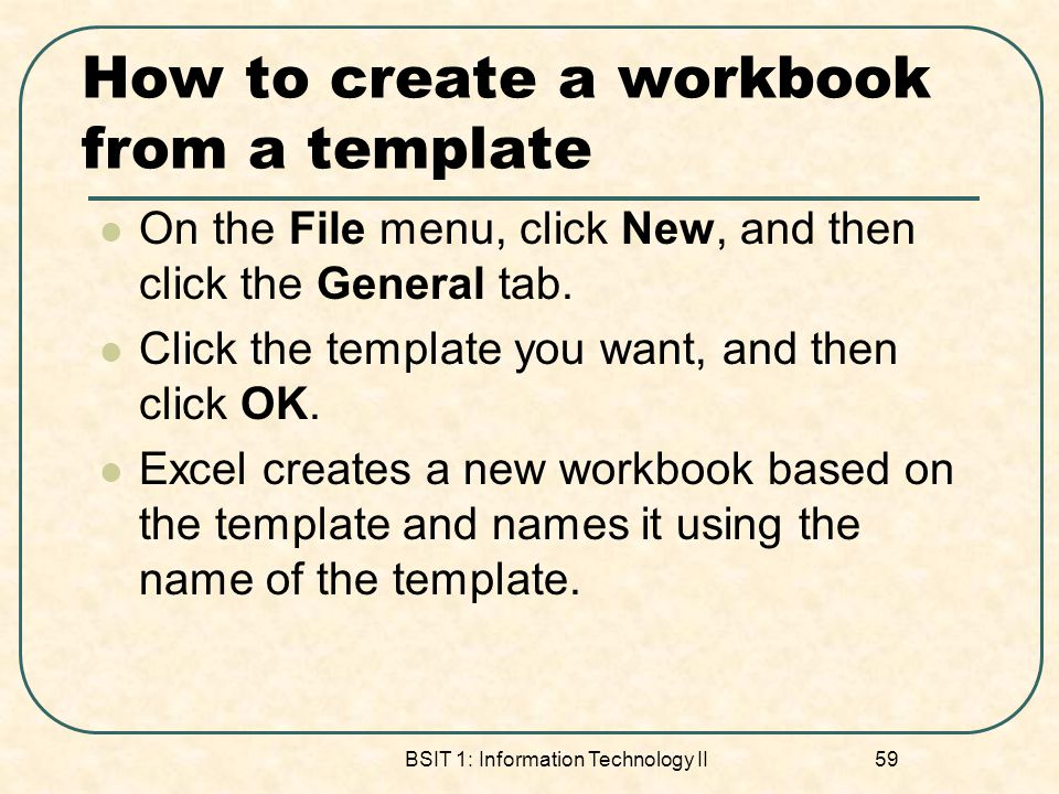 How to create a workbook from a template On the File menu, click New, and then click the General tab.