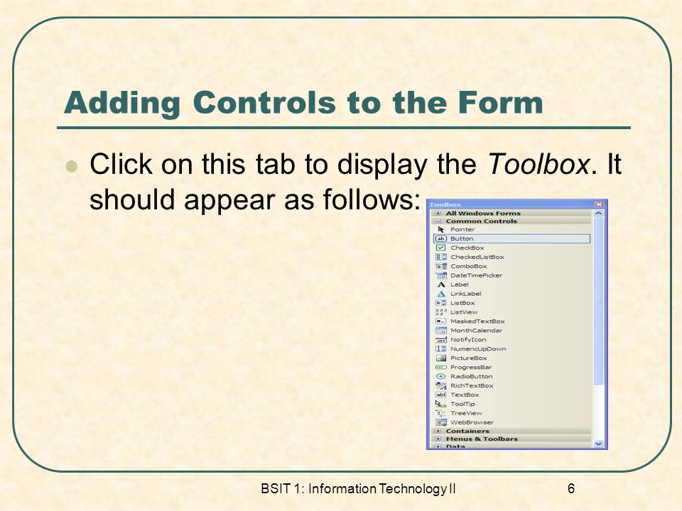 Adding Controls to the Form Click on this tab to display the Toolbox.