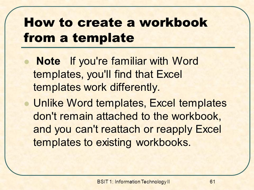 How to create a workbook from a template Note If you re familiar with Word templates, you ll find that Excel templates work differently.