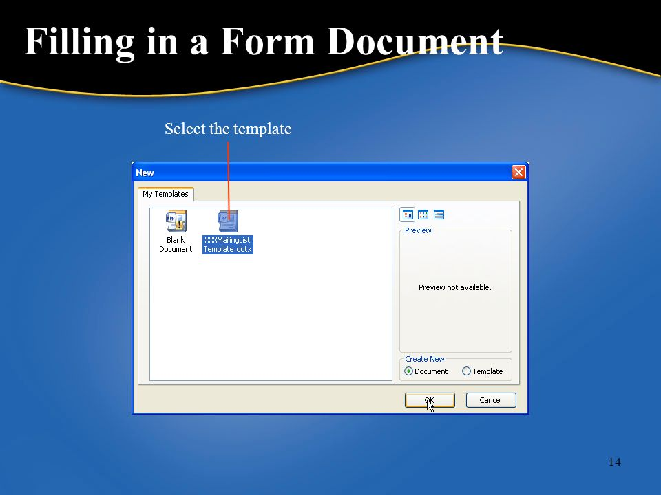 14 Filling in a Form Document Select the template