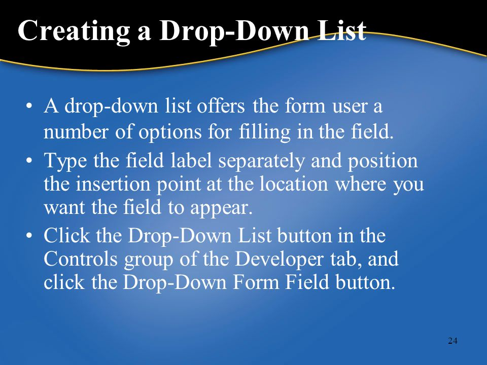 A drop-down list offers the form user a number of options for filling in the field.