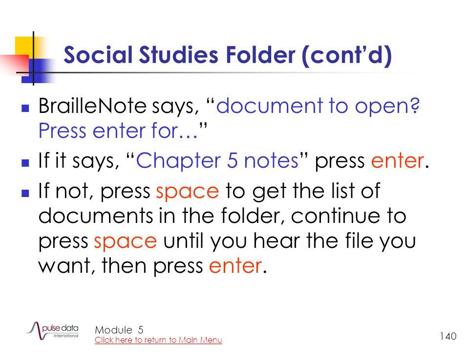 Module 140 Social Studies Folder (cont'd) BrailleNote says, document to open.