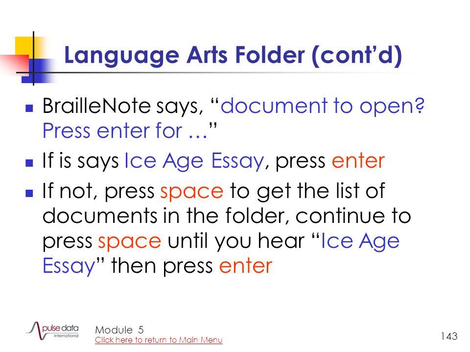 Module 143 Language Arts Folder (cont'd) BrailleNote says, document to open.