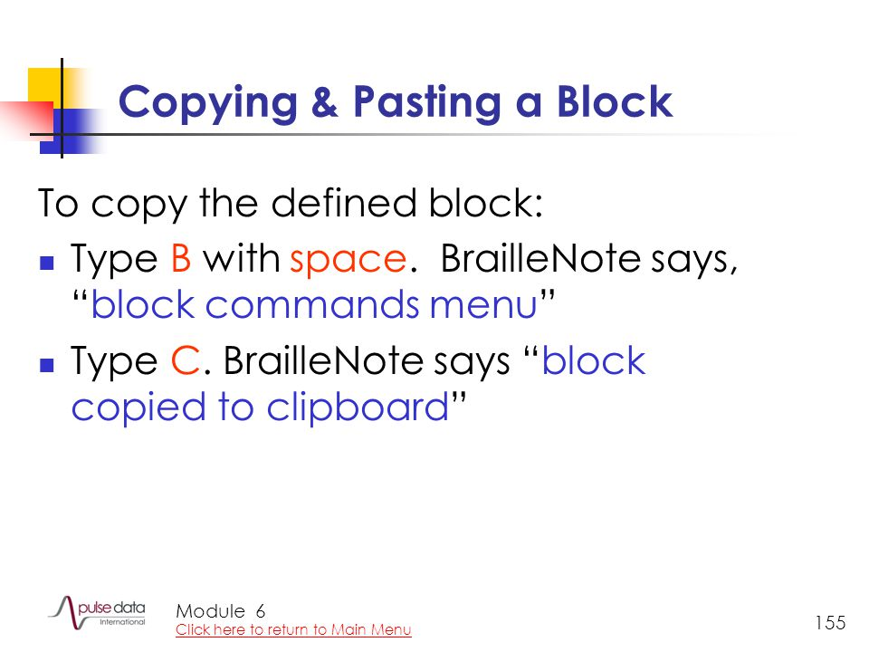 Module 155 Copying & Pasting a Block To copy the defined block: Type B with space.