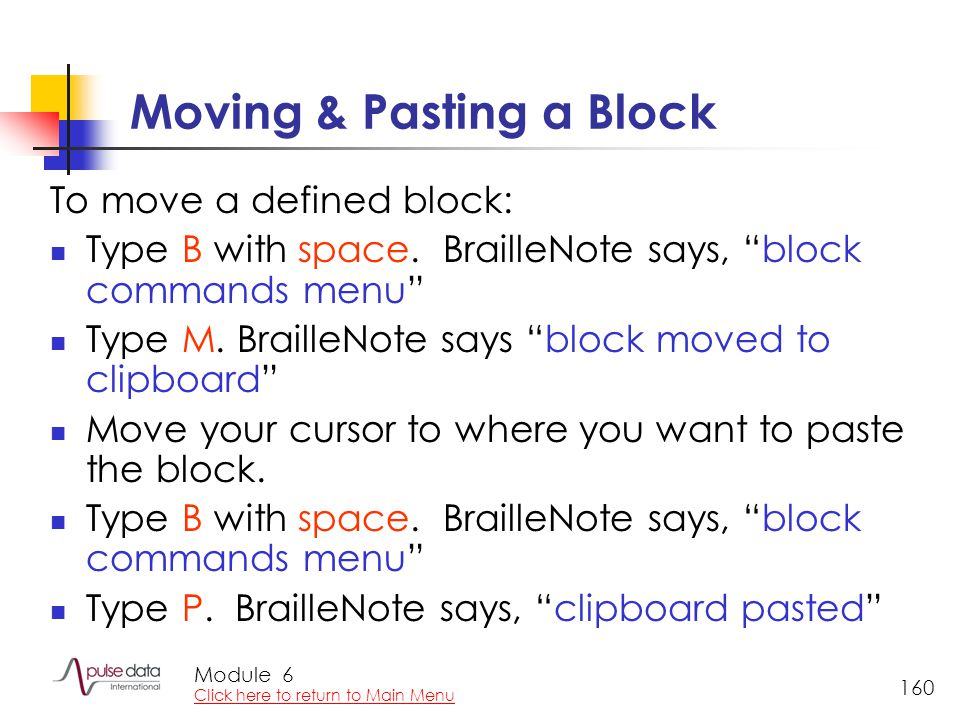 Module 160 Moving & Pasting a Block To move a defined block: Type B with space.