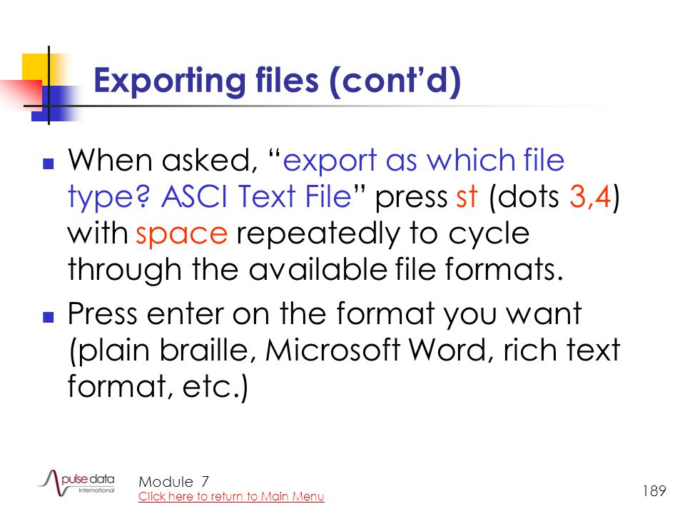 Module 189 Exporting files (cont'd) When asked, export as which file type.