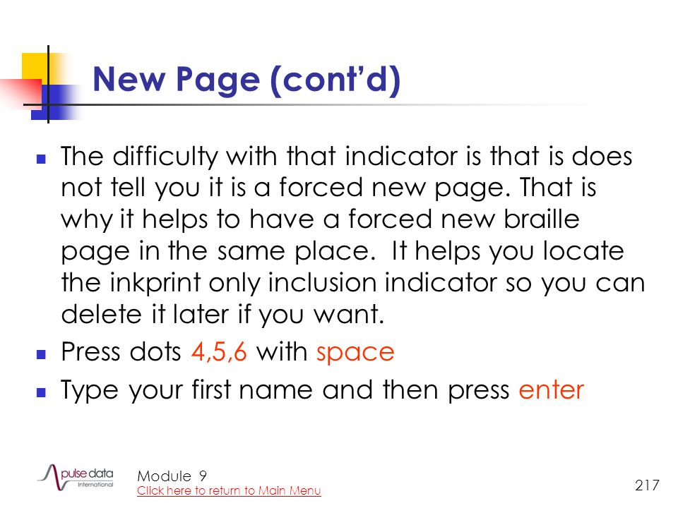 Module 217 New Page (cont'd) The difficulty with that indicator is that is does not tell you it is a forced new page.
