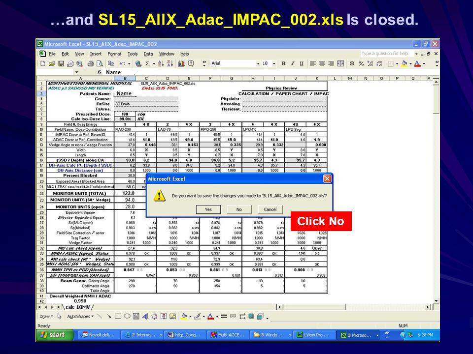 …and SL15_AllX_Adac_IMPAC_002.xls Is closed. Name Click No