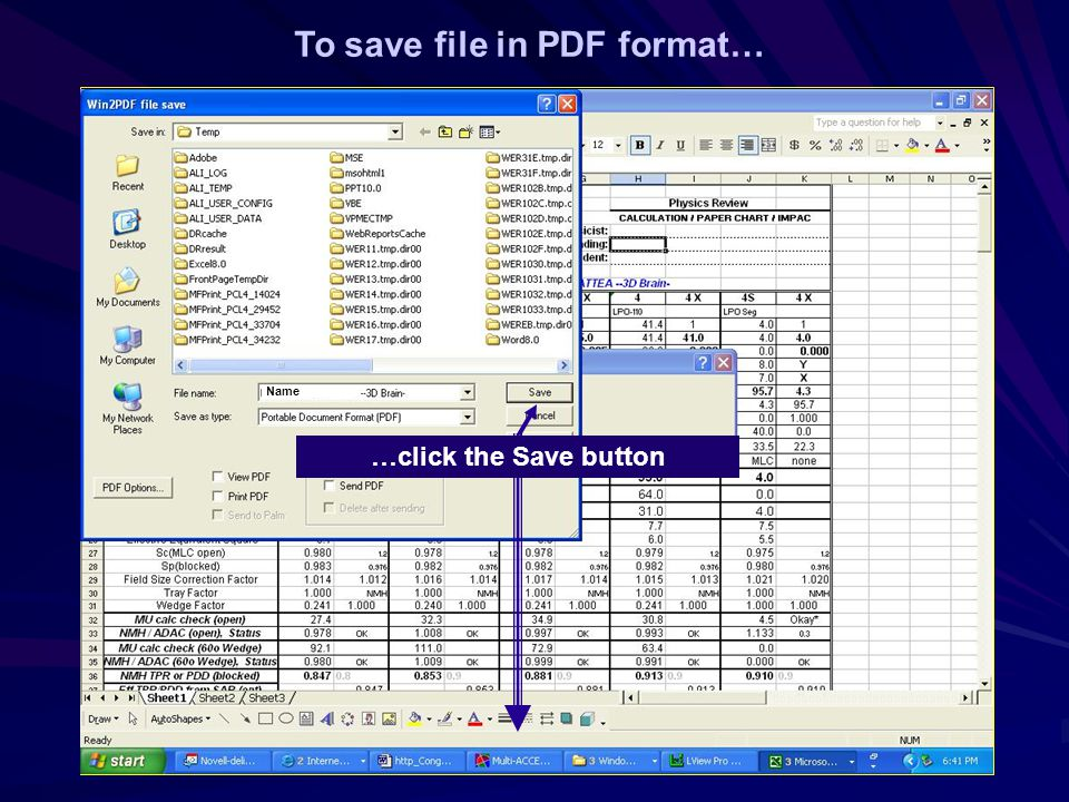 To save file in PDF format… Name …click the Save button