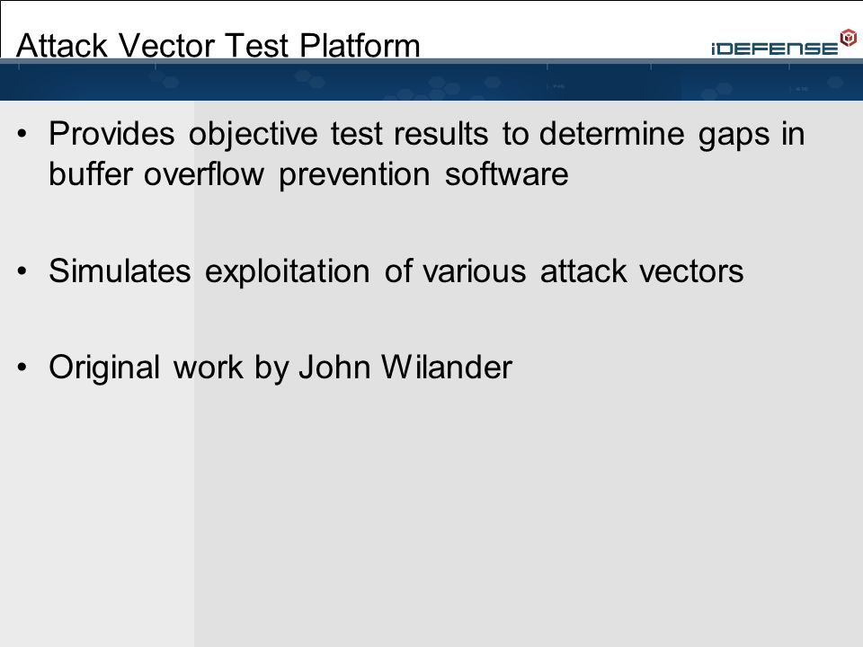 Provides objective test results to determine gaps in buffer overflow prevention software Simulates exploitation of various attack vectors Original wor
