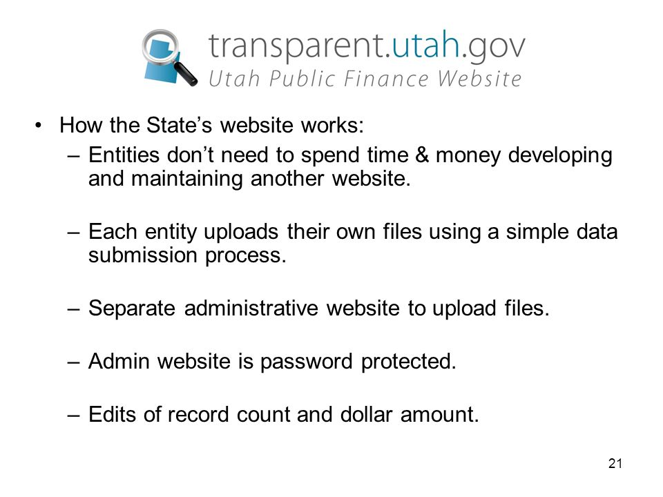 21 How the State's website works: –Entities don't need to spend time & money developing and maintaining another website.