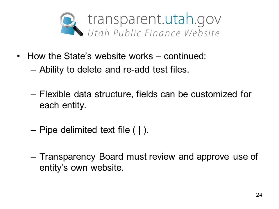 24 How the State's website works – continued: –Ability to delete and re-add test files.