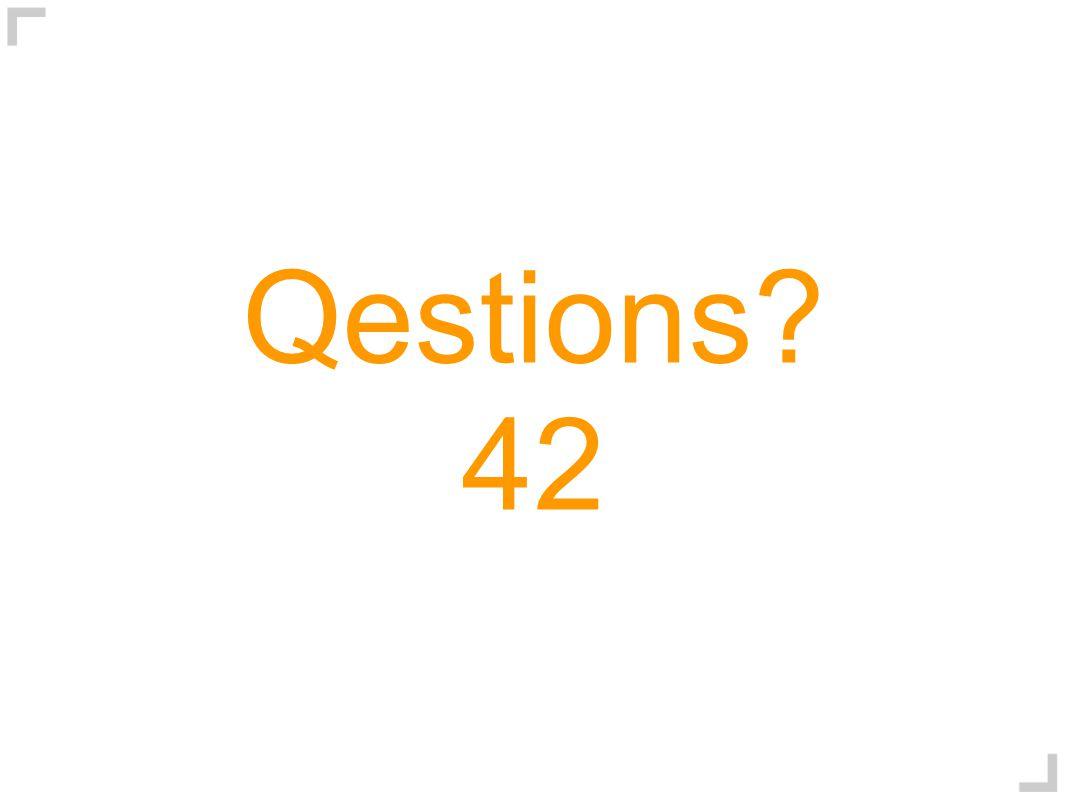 Qestions? 42