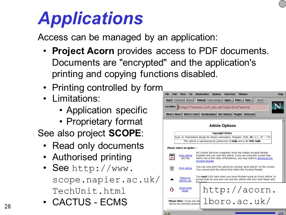 26 Applications Limitations: Application specific Proprietary format See also project SCOPE: Read only documents Authorised printing See http://www.