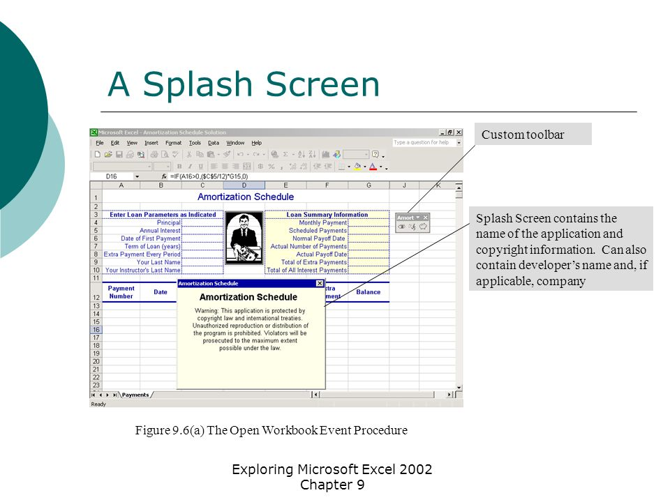 Exploring Microsoft Excel 2002 Chapter 9 A Splash Screen Splash Screen contains the name of the application and copyright information.