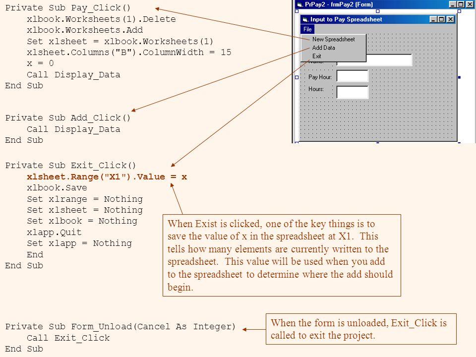 Private Sub Pay_Click() xlbook.Worksheets(1).Delete xlbook.Worksheets.Add Set xlsheet = xlbook.Worksheets(1) xlsheet.Columns(