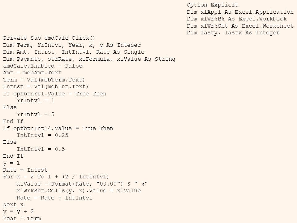 Option Explicit Dim xlAppl As Excel.Application Dim xlWrkBk As Excel.Workbook Dim xlWrkSht As Excel.Worksheet Dim lasty, lastx As Integer Private Sub