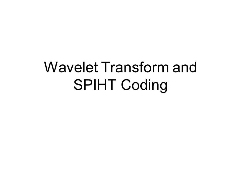 Outline Wavelet Transform SPIHT Coding Multiple Description Coding