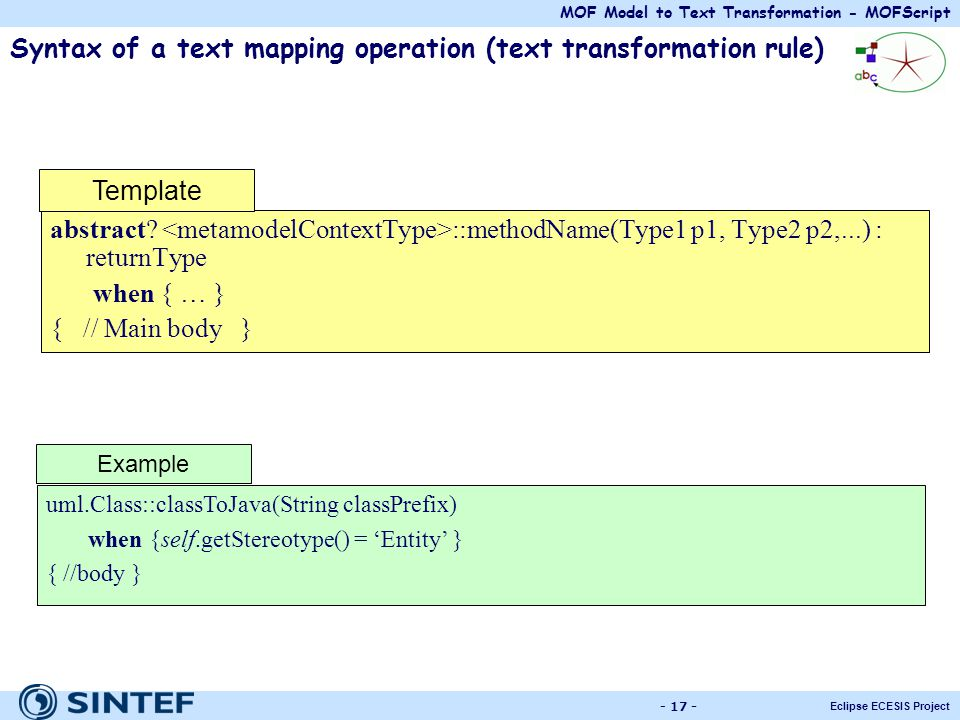 MOF Model to Text Transformation - MOFScript Eclipse ECESIS Project - 17 - Syntax of a text mapping operation (text transformation rule) abstract? ::m